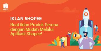 Iklan Produk Serupa Iklan Shopee Aplikasi