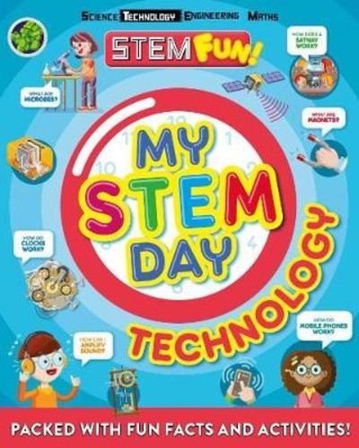 My STEM Day - Technology : Packed with fun facts and activities! by Nancy Dickmann (UK edition, paperback)