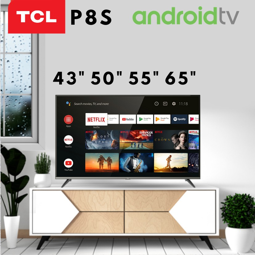 Tcl P8 Android 4k Uhd Smart Tv 43 50 55 65 With Google Play Netflix Youtube And Screen Mirroring Shopee Singapore